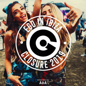 Album EGO IN IBIZA CLOSURE 2019 SELECTED BY ÅDÅ from ADA