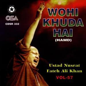 Ustad Nusrat Fateh Ali Khan的專輯Wohi Khuda Hai Vol. 57
