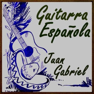 The Spanish Guitar的專輯The Spanish Guitar Play Juan Gabriel