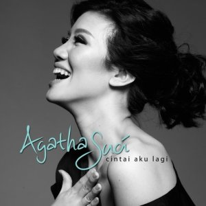 Cintai Aku Lagi dari Agatha Suci
