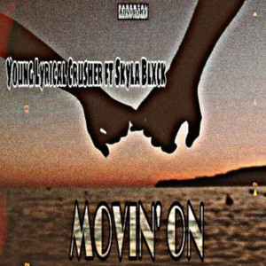 Album Movin On (Explicit) from Young Lyrical Crusher