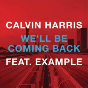 Listen to We'll Be Coming Back song with lyrics from Calvin Harris