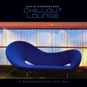 Chillout Lounge 2009 David Arkenstone