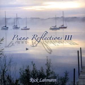 Album Piano Reflections, Vol. 3 from Rick Lahmann
