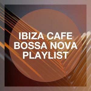 Cafe Chillout de Ibiza的專輯Ibiza Cafe Bossa Nova Playlist