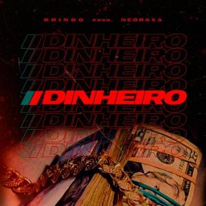 Album Dinheiro (Explicit) from Gringo