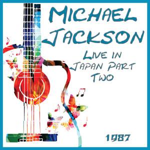 อัลบัม Live in Japan 1987 Part Two ศิลปิน Michael Jackson