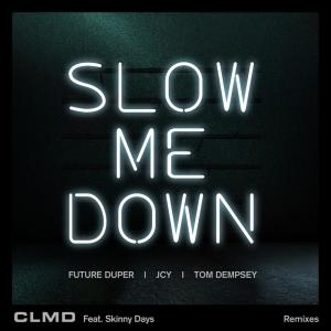 Slow Me Down (Remixes)
