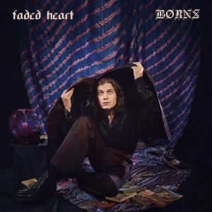 Faded Heart dari BØRNS