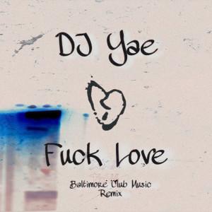 Album Fuck Love (Baltimore Club Music Remix) (Explicit) from DJ Yae