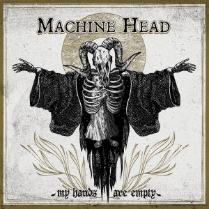 Machine Head的專輯My Hands Are Empty (Explicit)