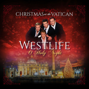 Westlife的專輯O Holy Night (Christmas at The Vatican) (Live)
