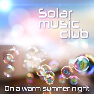 Album On a Warm Summer Night (Ambient Chill Produced by Marc Hartman) from Solar Music Club
