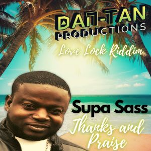 Album Thanks and Praise (Love Lock Riddim) from Supa Sass