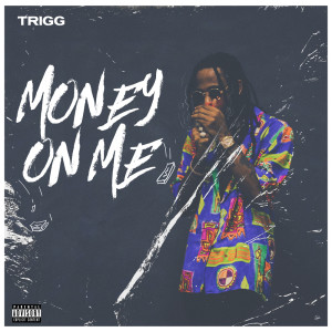 Album Money On Me from Trigg