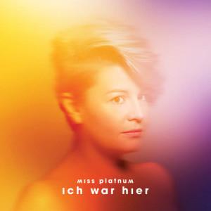Album Ich war hier from Miss Platnum