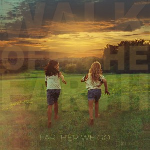 Album Farther We Go from Walk Off The Earth