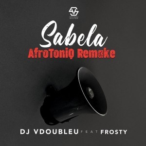 Album Sabela AfroToniQ Remake Single from DJ VdoubleU
