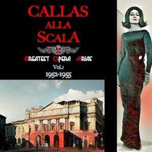 Album Callas alla Scala · Greatest Opera Arias Vol.I · 1952-1955 from Victor De Sabata