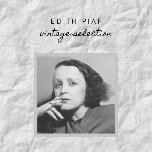 Album Edith Piaf - Vintage Selection from Edith Piaf