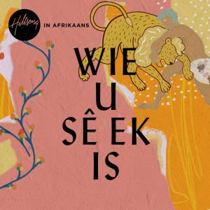 Album Wie U Sê Ek Is from Hillsong In Afrikaans