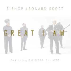 Album Great I Am (feat. Quinton Elliott) from Bishop Leonard Scott