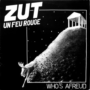 Album Who's Afreud from Zut Un Feu Rouge