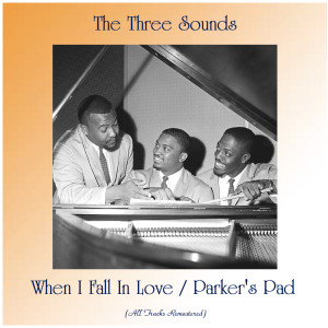Album When I Fall In Love / Parker's Pad (Remastered 2020) from The Three Sounds