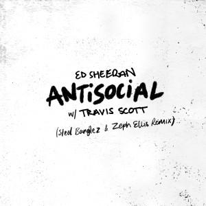 Ed Sheeran的專輯Antisocial (Steel Banglez & Zeph Ellis Remix)