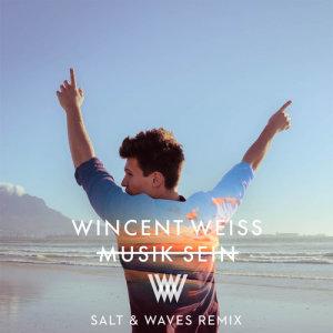 Listen to Musik sein (Salt & Waves Remix) song with lyrics from Wincent Weiss