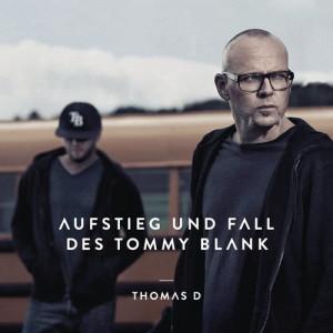 Album Aufstieg und Fall des Tommy Blank from Thomas D