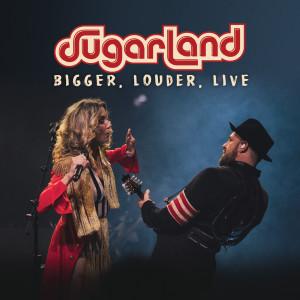 Album BIGGER, Louder, Live from Sugarland