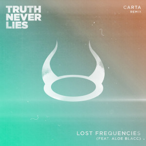 Listen to Truth Never Lies (Carta Extended Remix) song with lyrics from Lost Frequencies