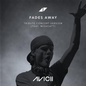 Fades Away dari Avicii