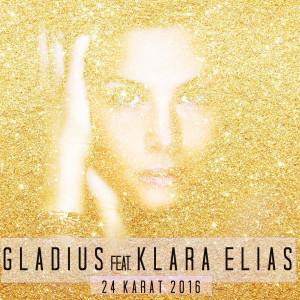 Album 24 Karat 2016 (feat. Klara Elias) from Gladius