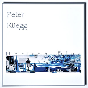 Album Horizon Blue from Peter Rüegg
