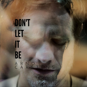 Album Don't Let It Be from Arno Carstens