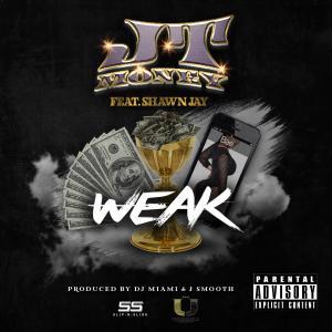 Album Weak (feat. Shawn Jay) (Explicit) from JT Money
