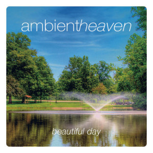 Album Ambient Heaven - Beautiful Day from Various Artists