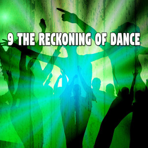 9 The Reckoning of Dance