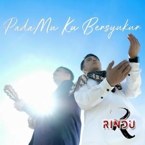 Dengarkan Padamu Ku Bersyukur lagu dari Rindu dengan lirik