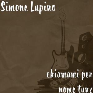 Album chiamami per nome tunz (Explicit) from simone lupino