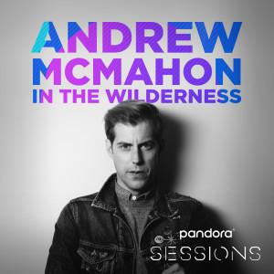 Album Pandora Sessions: Andrew McMahon In The Wilderness from Andrew McMahon in the Wilderness
