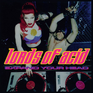 Album Expand Your Head (Explicit) from Lords Of Acid