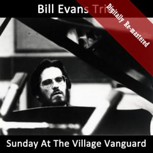 Bill Evans Trio的專輯Sunday At The Village Vanguard (Digitally Re-mastered)