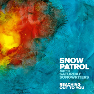 Album Reaching Out To You from Snow Patrol