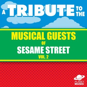 The Hit Co.的專輯A Tribute to the Musical Guests of Sesame Street Vol. 2
