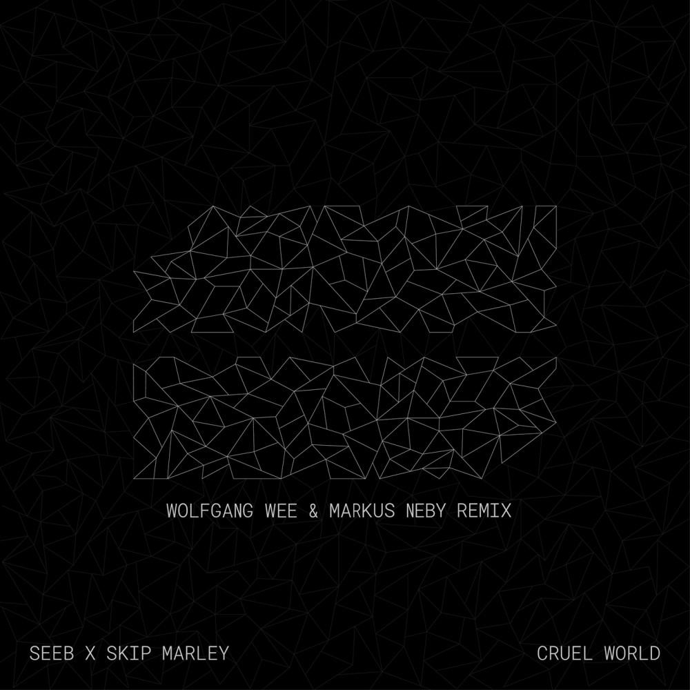 Cruel World (Wolfgang Wee & Markus Neby Remix) 2018 Seeb; Skip Marley