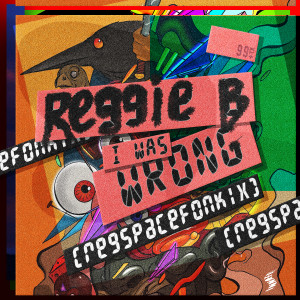 Album I Was Wrong (RegSpaceFonkiX Version) from Reggie B