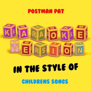 Ameritz Audio Karaoke的專輯Postman Pat (In the Style of Childrens Songs) [Karaoke Version] - Single